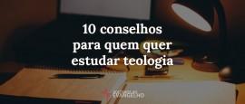 10-conselhos-para-quem-quer-estudar-teologia