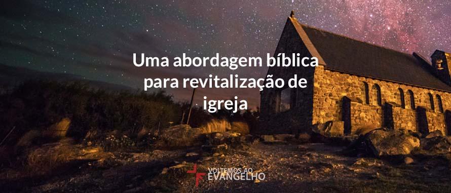 Uma-abordagem-biblica-para-revitalizacao-de-igreja