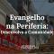 6VE-evangelho-na-periferia
