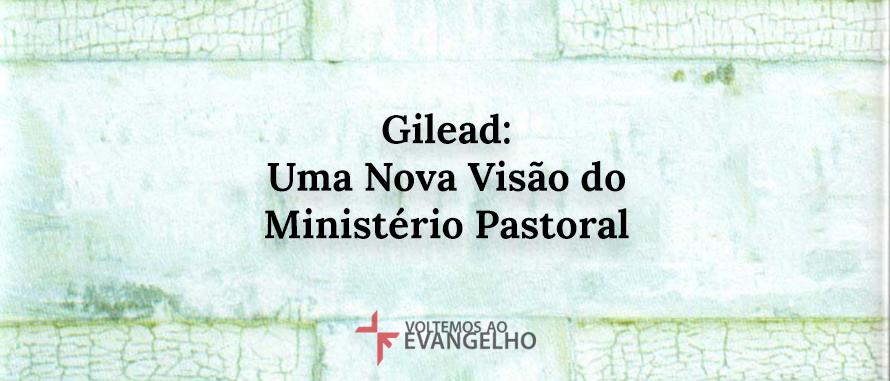 3gielad-uma-nova-visao-do-ministerio-pastoral