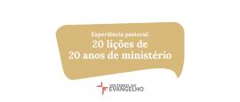 20-licoes-de-20-anos-de-ministerio