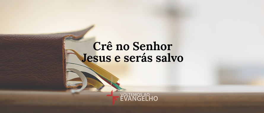 cre-no-senhor-jesus-e-seras-salvo