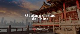o-futuro-cristao-da-china