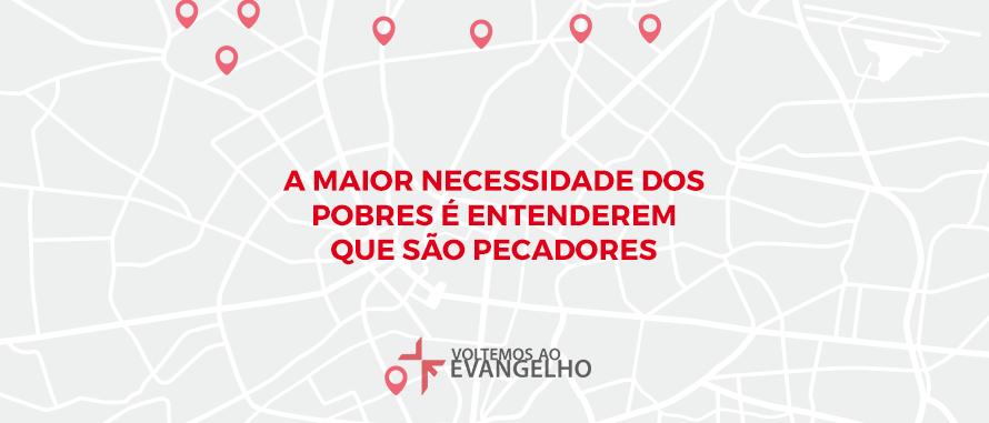 3-maior-necessidade-dos-pobres-e-entender–que-sao-pecadores