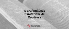 A-profundidade-trinitariana-da-escritura
