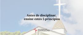 antes-de-disciplinar-ensine-estes-5-principios