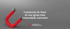 como-fazer-de-sua-igreja-local