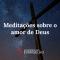 meditacoes-sobre-o-amor-de-deus