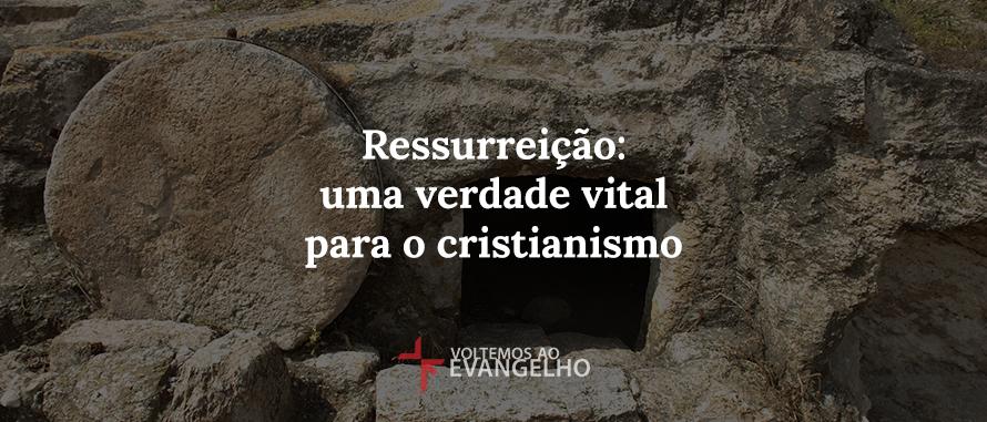 ressurreicao-uma-verdade-vital