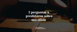 2-perguntas-a-presbiteros-sobre