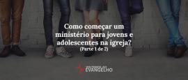 como-começar-um-ministerio-para-jovens