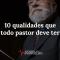 10-qualidades-que-todo-pastor