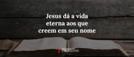 jesus-da-a-vida-eterna-aos-creeem