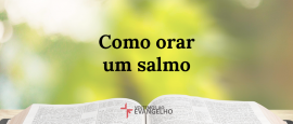 como-orar-um-salmo