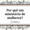 1-porque-um-ministerio-de-mulheres