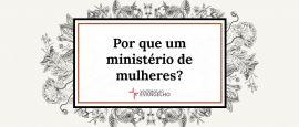 11-porque-um-ministerio-de-mulheres