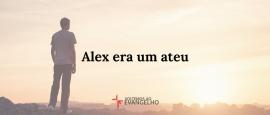 alex-era-um-ateu