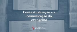 contextualizacao-e-a-comunicacao-do-evangelho