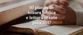 10-planos-de-leitura-biblica-e-orante-para-2017