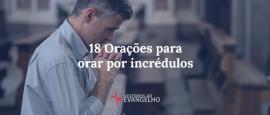 18-oracoes-para-orar-por-incredulos