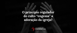 o-principio-regulador-do-culto