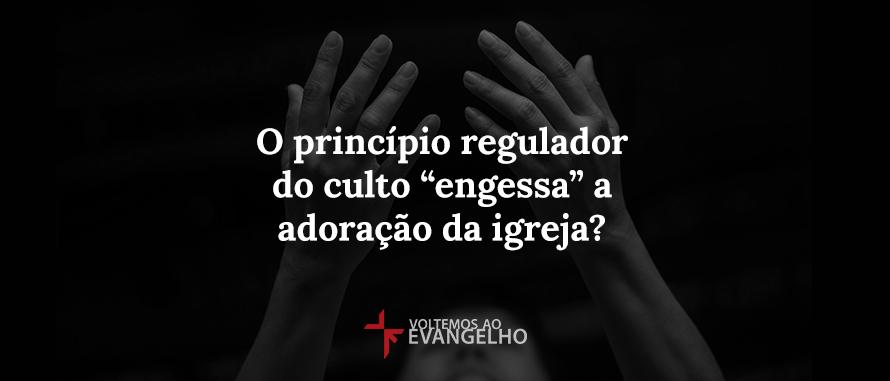 o-principio-regulador-do-culto