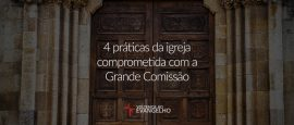 4-praticas-da-igreja-comprometida
