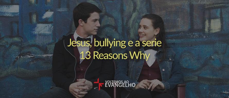 jesus-bulling-13-reasons