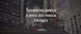 terrorismo-justica-e-amor-aos-nossos-inimigos-2