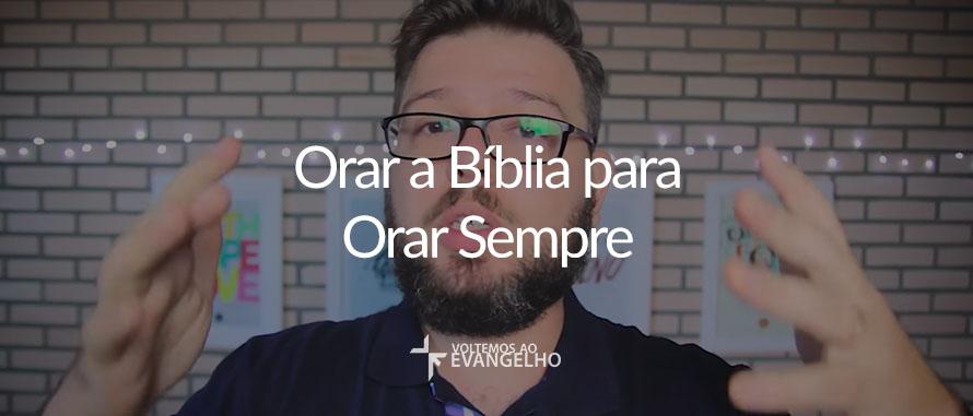 orar-a-biblia-para-orar-sempre