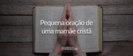 pequena-oração-da-mamae