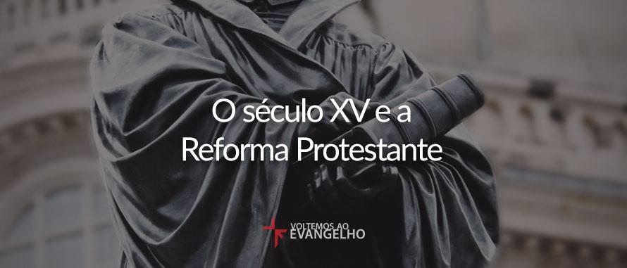 seculo-xv-e-a-reforma