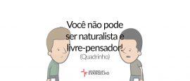 voce-nao-pode-ser-naturalista