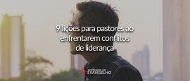 9-licoes-para-pastores-ao-enfrentarem-conflitos