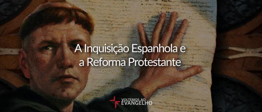 inquisicao-espanhola-e-a-reforma