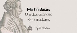 martin-bucer-grandes-reformadores