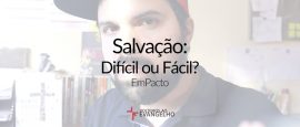 salvacao-dificil-ou-facil