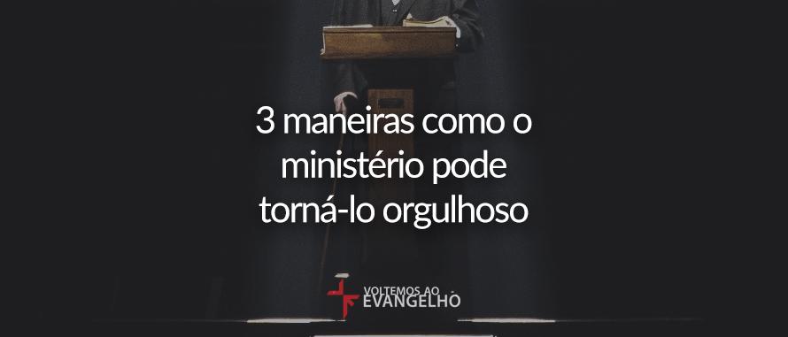 3-maneirs-como-o-ministerio-pode-tornalo-orgulhoso