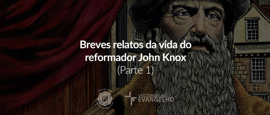 breves-relatos-da-vida-do-reformador-john-knox