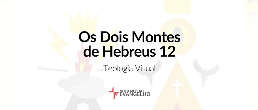 os-dois-montes-de-hebreus-12