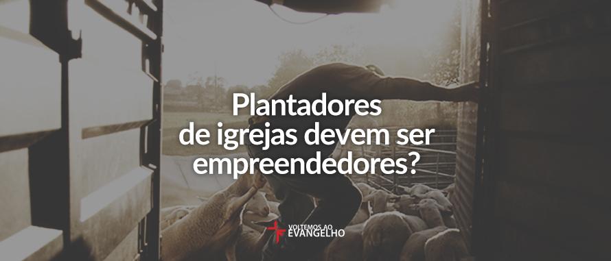 plantadores-de-igrejas-devem-ser
