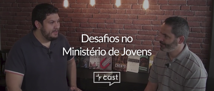 vecast7-desafios-ministerio-jovens