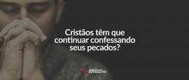 cristao-tem-que-continuar-confessando
