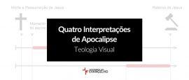 quatro-interpretacoes-apocalipse