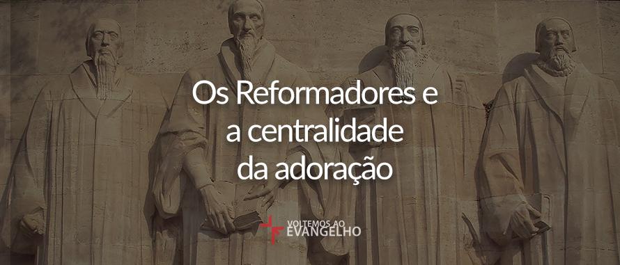 reformadores-e-a-centralidade