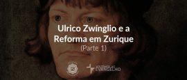 ulrico-zwinglio-e-a-reforma