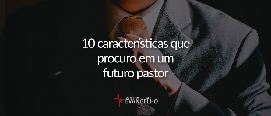 10-caracteristicas-de-um-futuro-pastore