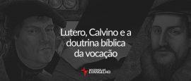 lutero-calvino-doutrina
