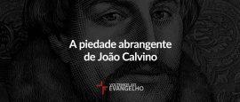 piedade-abrangente-joao-calvino