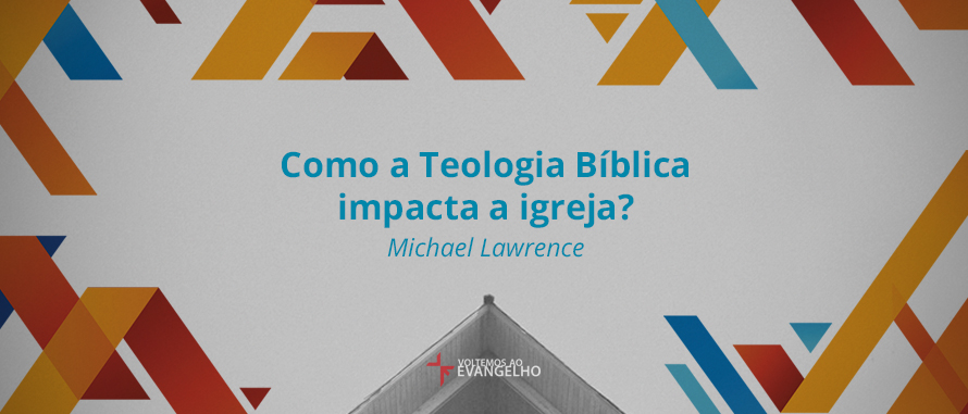 como-a-teologia-biblica-impacta